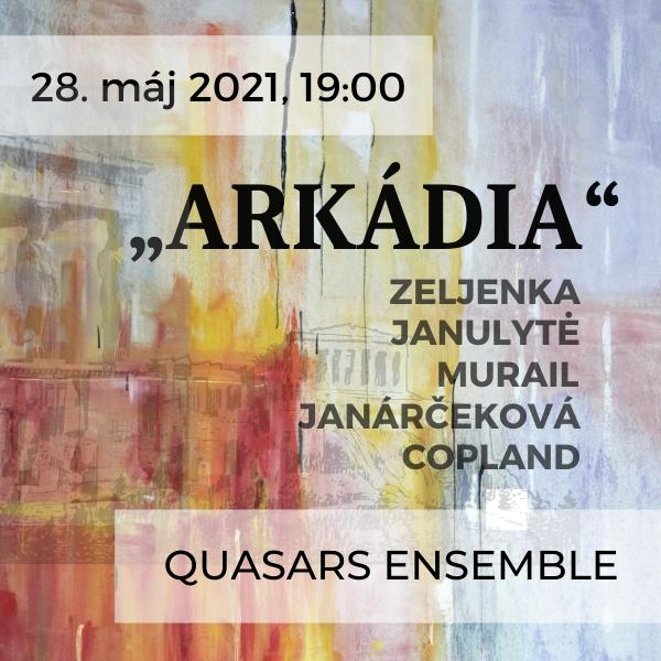 "picture ""ARKÁDIA"" / Cyklus koncertov Quasars Ensemble"