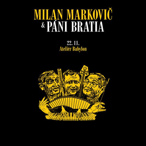 picture Milan Markovič & Páni Bratia