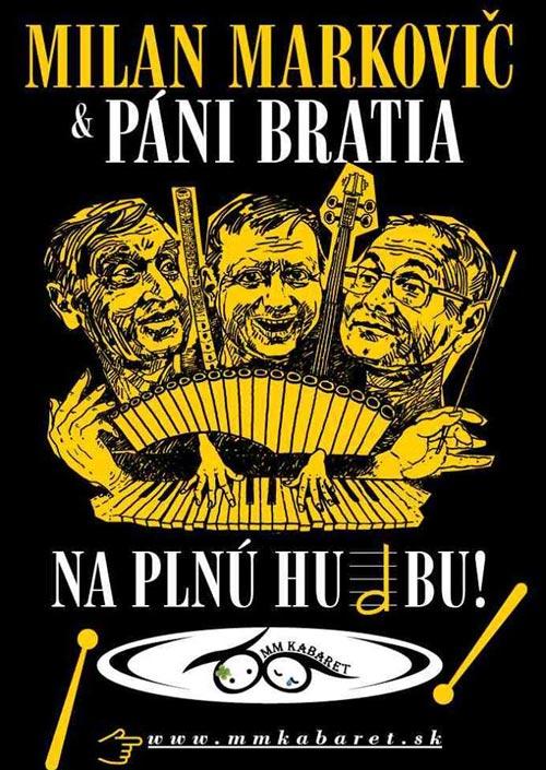 picture Milan Markovič a Páni bratia - Na plnú hu(d)bu