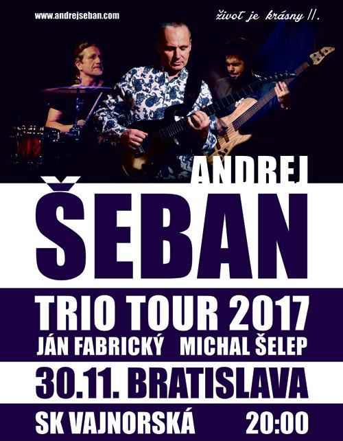 picture ANDREJ ŠEBAN TRIO - ŽIVOT JE KRÁSNY TOUR 2017