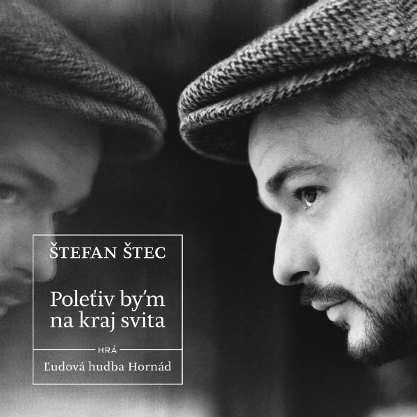 "picture ŠTEFAN ŠTEC  ""Poleťiv by´m na kraj svita"""