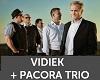 VIDIEK + PACORA TRIO