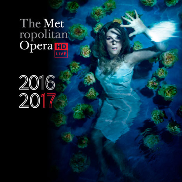 THE METROPOLITAN OPERA - LIVE IN HD 2016/2017