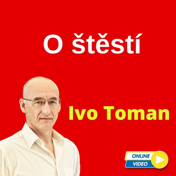 Ivo Toman - O štěstí