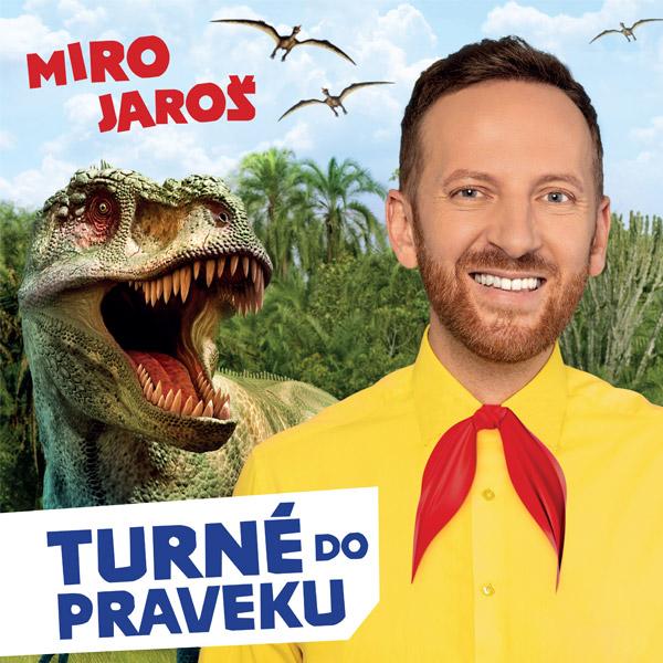 Miro Jaroš - Turné do praveku