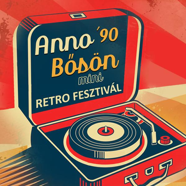 Anno Bősön 90´ - Retro fesztivál