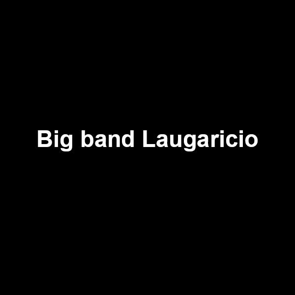 Big band Laugaricio