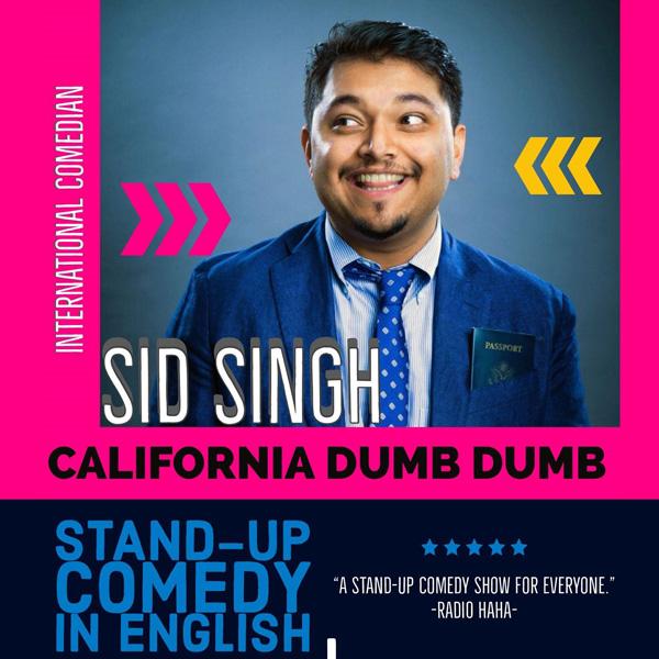 Sid Singh: California Dumb Dumb