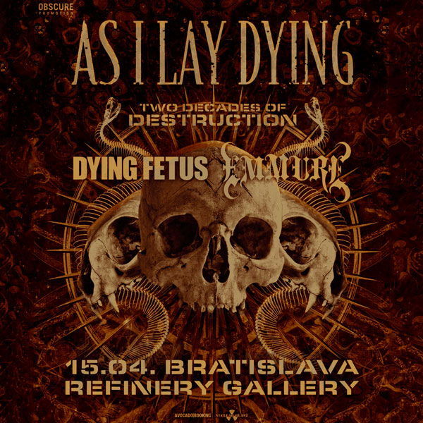 AS I LAY DYING, DYING FETUS, EMMURE