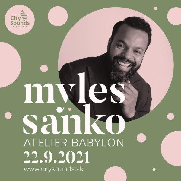 City Sounds Festival - Special Edition MYLES SANKO