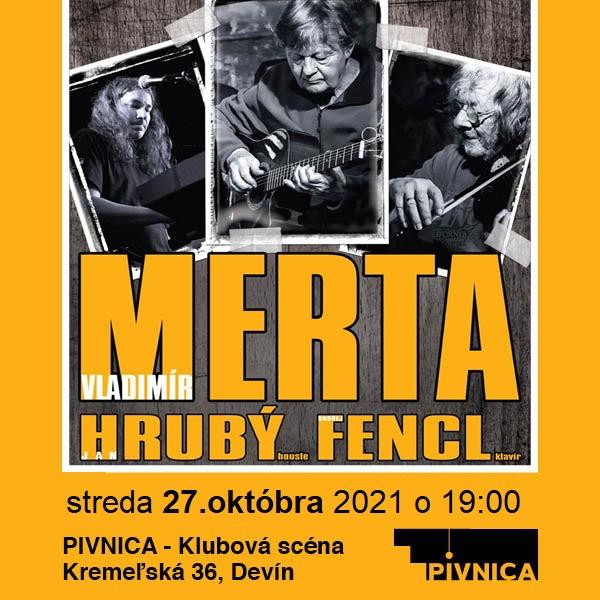 Vladimír MERTA, Ján Hrubý & Ondrej Fencl