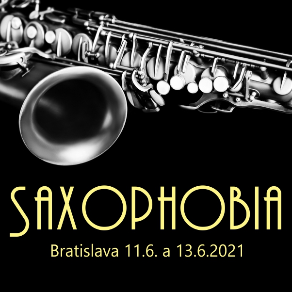 SAXOPHOBIA Koncert saxofónového orchestra
