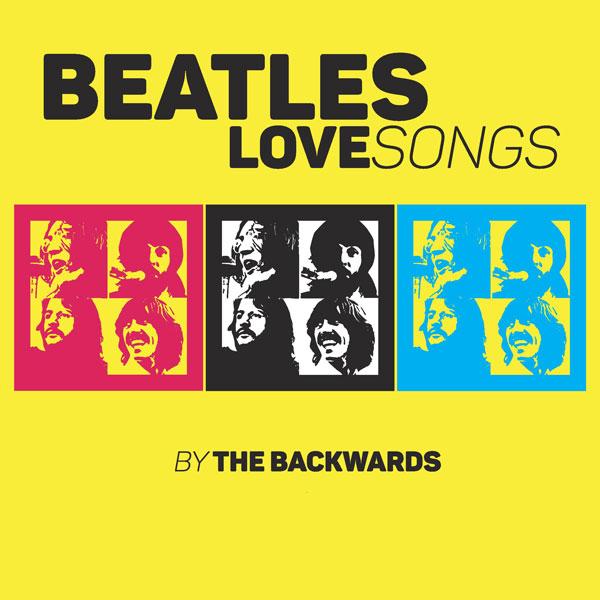 THE BACKWARDS - BEATLES LOVE SONGS