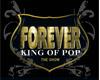 Michael Jackson - FOREVER KING OF POP