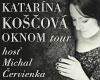 Katarína Koščová - OKNOM tour