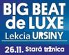 BIG BEAT DE LUXE - lekcia URSINY
