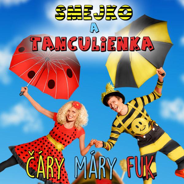 Smejko a Tanculienka - Čáry Máry Fuk