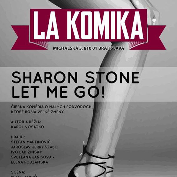 Sharon Stone Let Me Go (rýchlokurz ojebov)