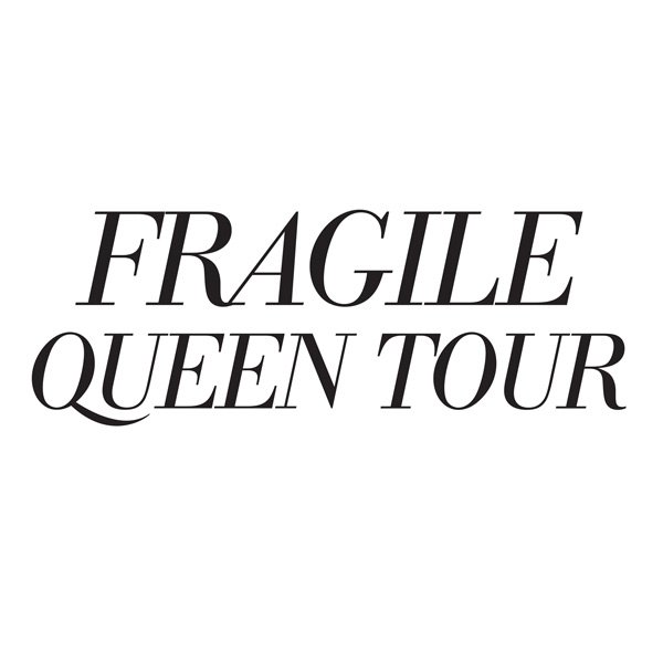 FRAGILE QUEEN TOUR