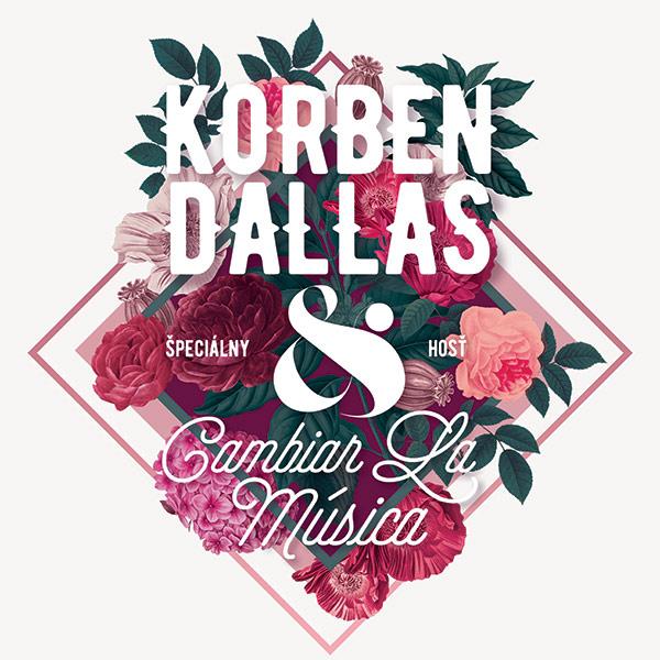 Korben Dallas + špeciálny hosť Cambiar La Música