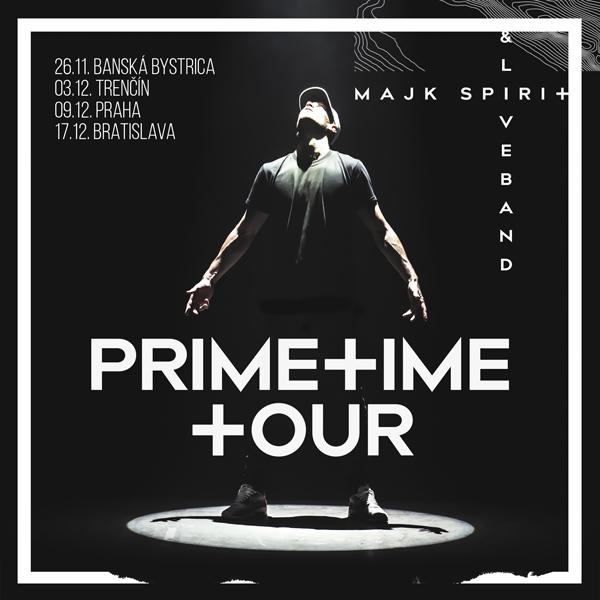 MAJK SPIRIT - PRIMETIME TOUR