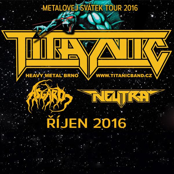 Metalovej svátek Tour - Titanic + Asgard + Neutra