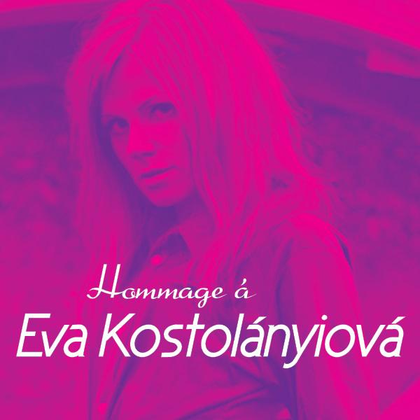 HOMMAGE á EVA KOSTOLÁNYIOVÁ
