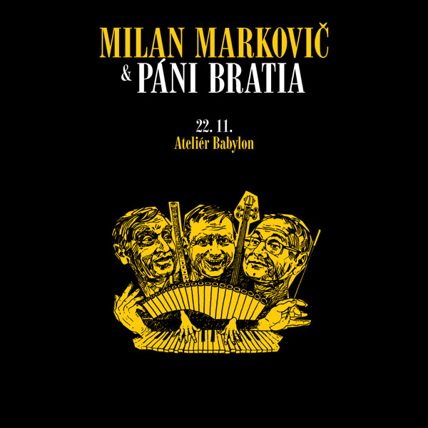 Milan Markovič & Páni Bratia