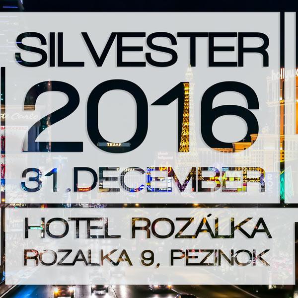 Silvester 2016 v Hoteli Rozálka