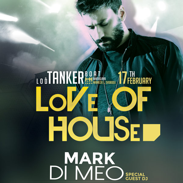 LoVe Of HOUSe - Special Guest Dj Mark Di Meo
