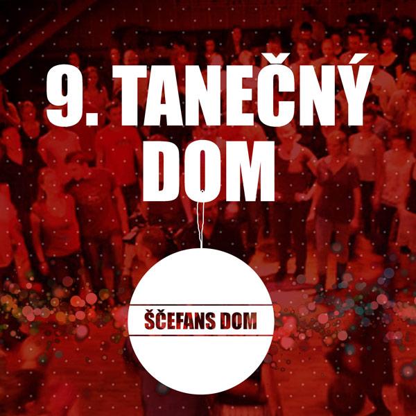 9. TANEČNÝ DOM - ŠČEFANS DOM