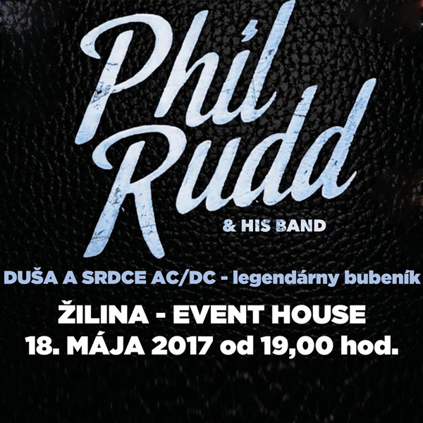 PHIL RUDD & HIS BAND v ŽILINE - bubeník AC/DC
