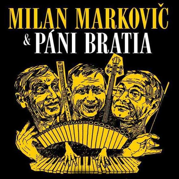Milan Markovič a Páni bratia - Na plnú hu(d)bu
