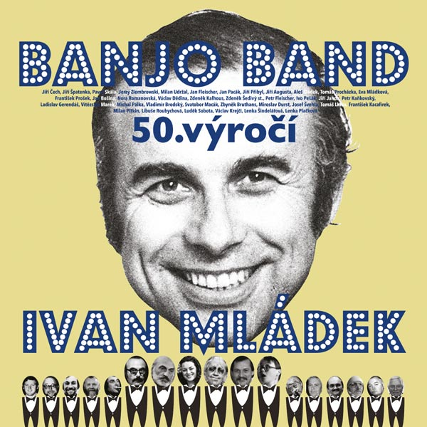IVAN MLÁDEK A JEHO BANJO BAND - 50. výročie