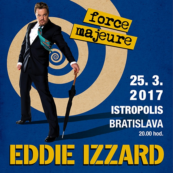 Eddie Izzard - force majeure / Bratislava