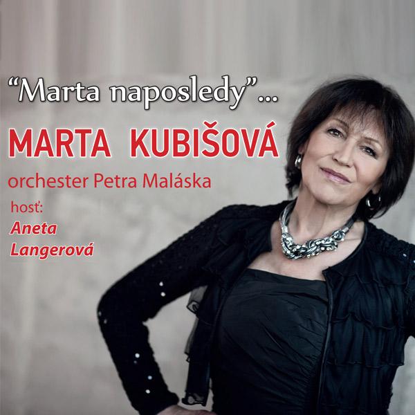 Marta KUBIŠOVÁ - Marta ´´NAPOSLEDY´´