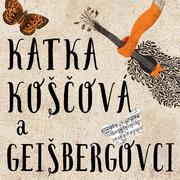 Katka Koščová a Geišbergovci