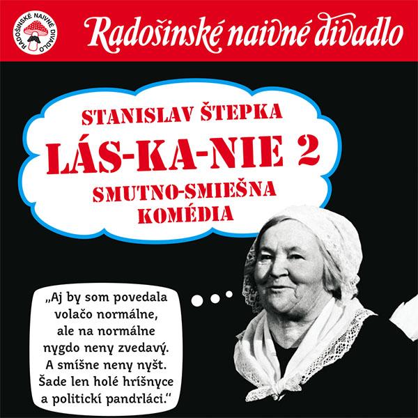 Radošinské naivné divadlo: LÁS-KA-NIE 2