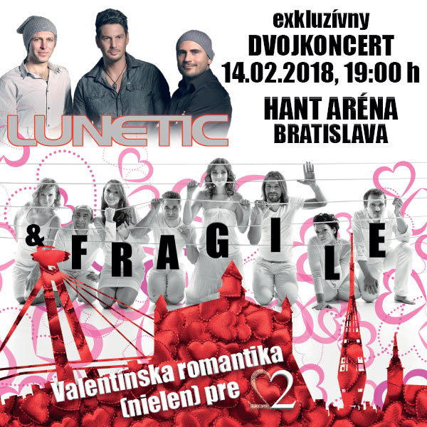 Valentínsky koncert - Fragile (SK) a Lunetic (CZ)