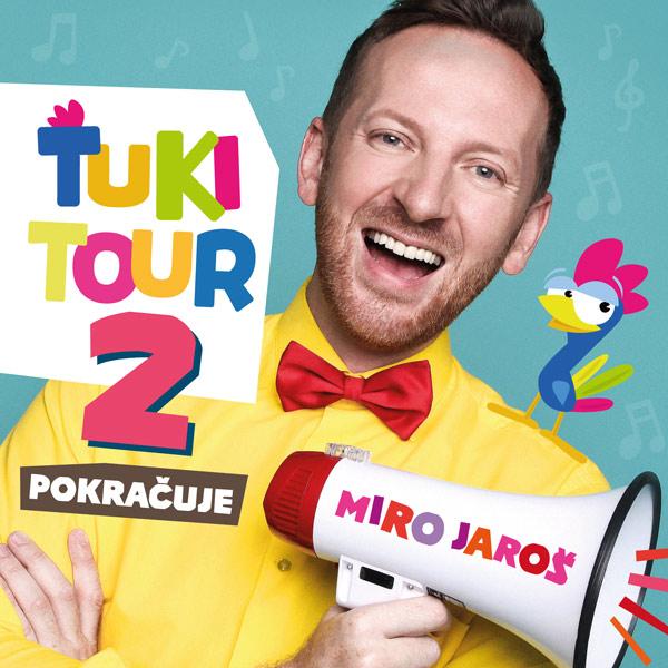 MIRO JAROŠ - ŤUKI TOUR 2