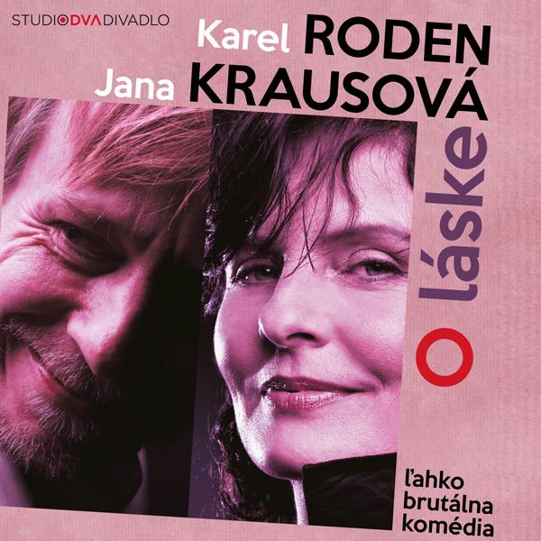 Karel Roden & Jana Krausová - O láske