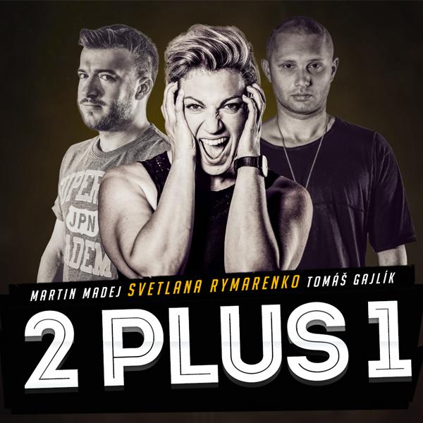 2 plus 1 Tour   (Rymarenko - Madej - Gajlík)