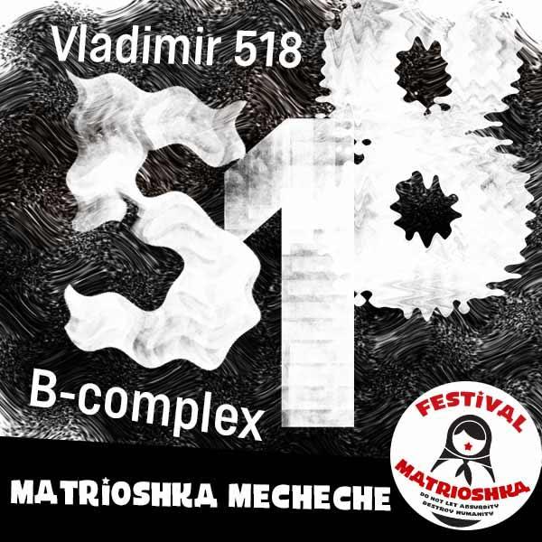 Matrioshka Mecheche: Vladimír 518 + B-Complex