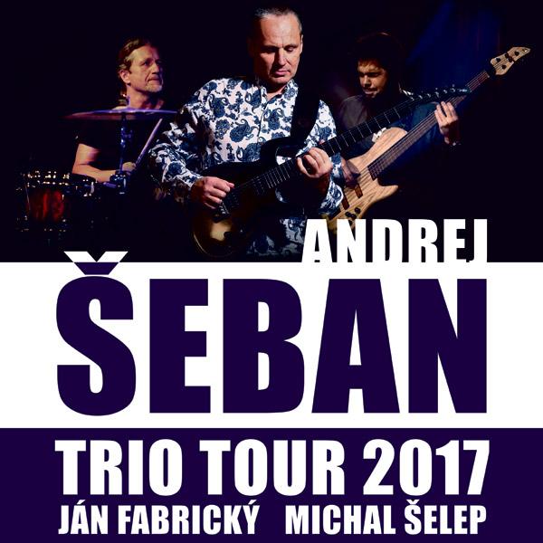 ANDREJ ŠEBAN TRIO - ŽIVOT JE KRÁSNY TOUR 2017