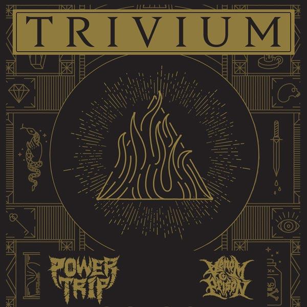 TRIVIUM (USA), POWER TRIP (USA), VENOM PRISON (UK)