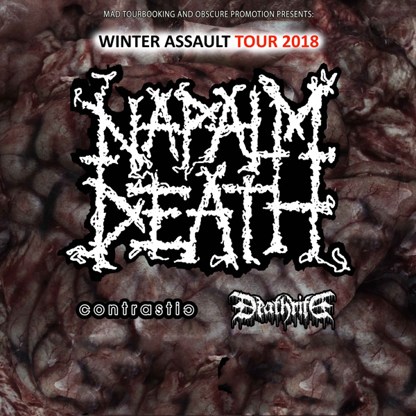 NAPALM DEATH(UK) + CONTRASTIC(CZ) + DEATHRITE(GER)