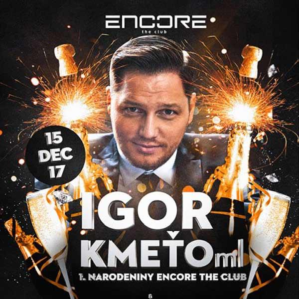 Igor Kmeťo – 1. Narodeniny Encore the Club