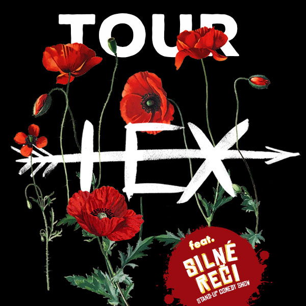 HEX feat. Silné reči TOUR