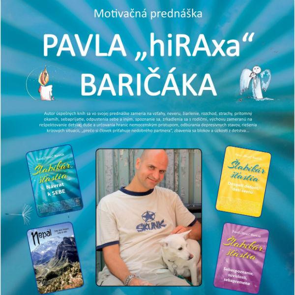 """motivačná prednáška """"PAVLA hiRAxa BARIČÁKA"""""""