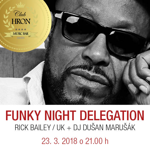 FUNKY NIGHT DELEGATION – RICK BAILEY / UK